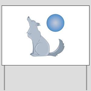 Howl At Moon Yard Sign