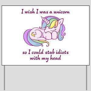 I wish I could be a unicorn Yard Sign