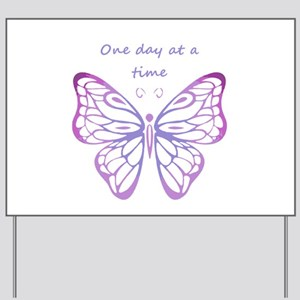 One Day at a Time Quote Butterfly Art Yard Sign