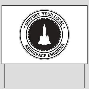Support Aerospace Engineer Yard Sign