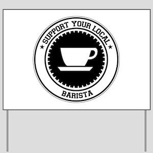 Support Barista Yard Sign