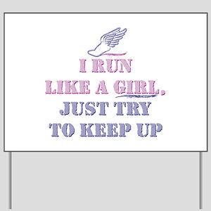 Run Like A Girl Yard Sign