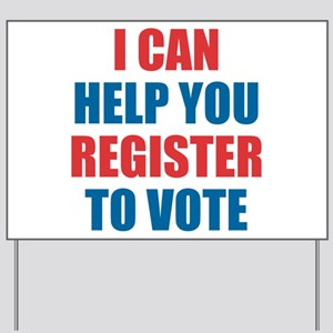 I CAN HELP YOU REGISTER TO VOTE Yard Sign