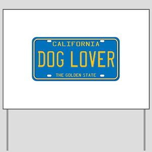 California Dog Lover Yard Sign