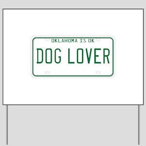 Oklahoma Dog Lover Yard Sign