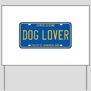 Oregon Dog Lover Yard Sign