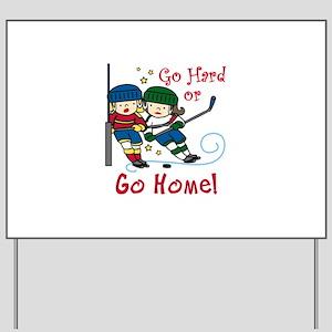 Go Hard Yard Sign
