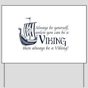 Be a Viking Yard Sign