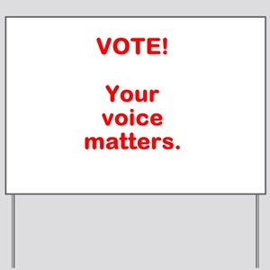 Your voice matters. (red) Yard Sign