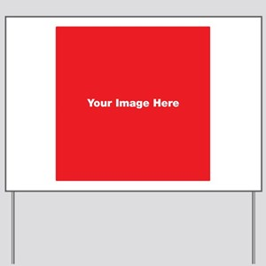 Your Image Here Yard Sign