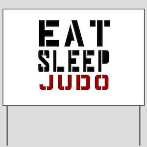 Eat Sleep Judo Yard Sign