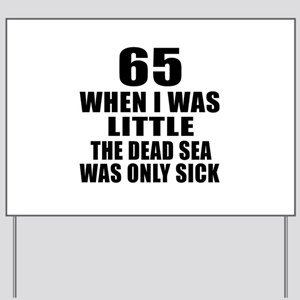 65 When I Was Little Birthday Yard Sign