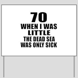 70 When I Was Little Birthday Yard Sign