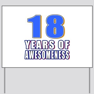 18 Years Of Awesomeness Yard Sign
