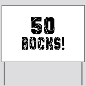 50 Rocks Birthday Designs Yard Sign