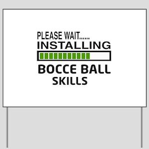 Please wait, Installing Bocce ball Skill Yard Sign