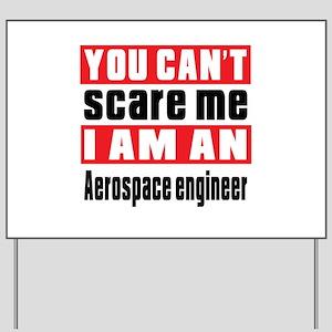 I Am Aerospace engineer Yard Sign