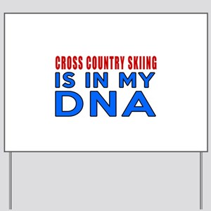 Cross Country Skiing Is In My DNA Yard Sign