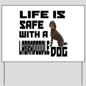 Life Is Safe With A Labradoodle Yard Sign