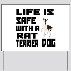 Life Is Safe With A Rat Terrier Dog Desi Yard Sign