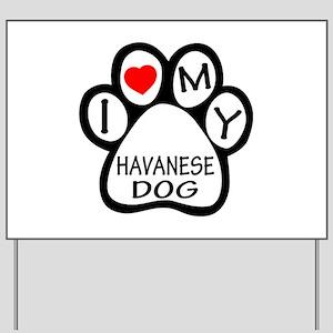 I Love My Havanese Dog Yard Sign