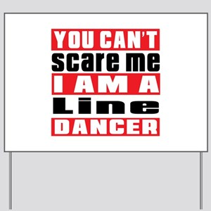 You Can Not Scare Me I Am Line dancing D Yard Sign
