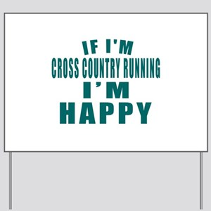 If I Am Cross Country Running Yard Sign