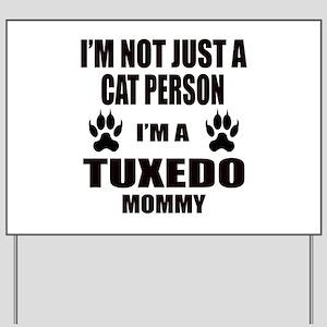 I'm a Tuxedo Mommy Yard Sign