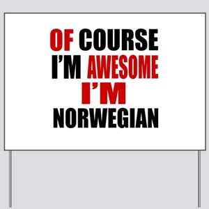 Of Course I Am Norwegian Yard Sign