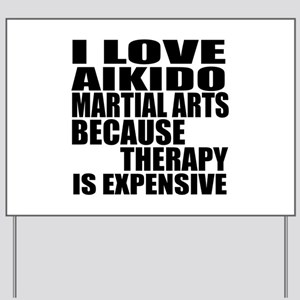 Aikido Martial Arts Therapy Yard Sign