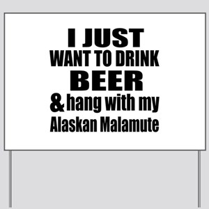 Hang With My Alaskan Malamute Yard Sign