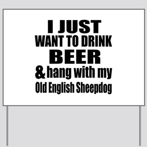 Hang With My Old English Sheepdog Yard Sign
