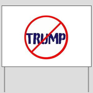 No Trump, Anti Trump Yard Sign