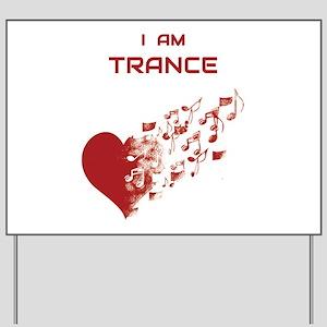 I am Trance Heart Yard Sign