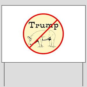 No Trump, Chauvinist pig Yard Sign