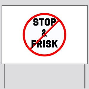 No stop and frisk Yard Sign