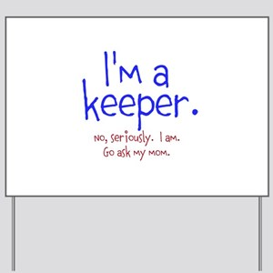 Im a keeper Yard Sign