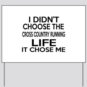 Cross Country Running It Chose Me Yard Sign