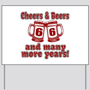 Cheers And Beers 66 And Many More Years Yard Sign