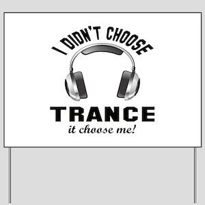 I didn't choose Trance Yard Sign