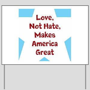 Love Makes America Great Yard Sign