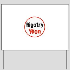 Bigotry won, impeach dirty donald trump Yard Sign