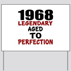 1968 Legendary Aged To Perfection Yard Sign