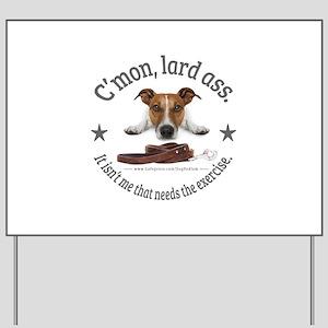 C'mon, lard ass design. Yard Sign