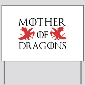 Mother Of Dragons Yard Sign