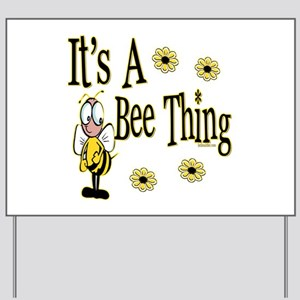Bee Thing! Yard Sign