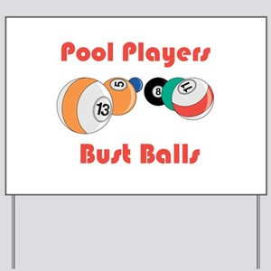Pool Players Bust Balls Yard Sign