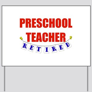 Retired Preschool Teacher Yard Sign