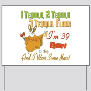 Tequila 39th Yard Sign
