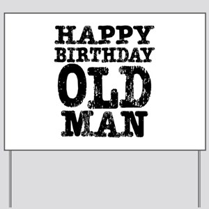 Happy Birthday Old Man Yard Sign